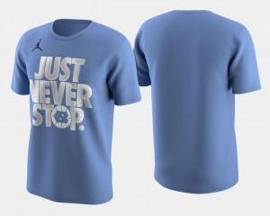 North Carolina Tar Heels T-Shirt For Men Carolina Blue Basketball Tournament Just Never Stop March Madness Selection Sunday