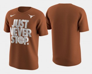 Texas Longhorns T-Shirt March Madness Selection Sunday Basketball Tournament Just Never Stop Burnt Orange Mens
